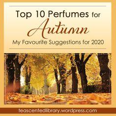 Top 10 Autumn Perfumes – A Tea-Scented Library Hygge Autumn, Best Womens Perfume, Fragrance, Tea, Teas, Perfume