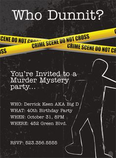 Murder Mystery Party Invitation - cool birthday party idea!  Someone please throw me a murder mystery birthday party!!!!!