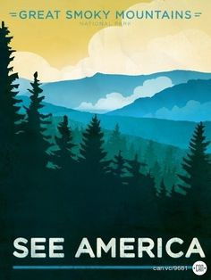 Like this artist's modern style of cool places. like....Great Smoky Mountains National Park | 17 Posters That Will Inspire You to See America