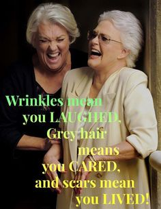 Wrinkles mean you LAUGHED, Grey hair means you CARED, and scars mean you LIVED! - hair beauty You are in the right place about Woodworking Techniques the family handyman Here we offer you th Great Quotes, Funny Quotes, Life Quotes, Inspirational Quotes, Motivational, Hair Meaning, Aging Quotes, Wise Women, Grey Hair