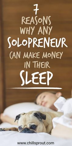 7 reasons why any solopreneur can make money in their sleep - Chillsprout Business Goals, Business Advice, Business Entrepreneur, Business Quotes, Business Marketing, Business Women, Online Business, Content Marketing, Affiliate Marketing