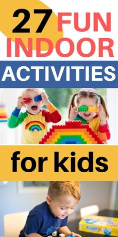 Kids indoor activities that will keep them entertained and out of your hair.