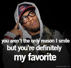 you are my favorite reason to smile #Kid Cudi quote