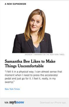 NYT Now: Samantha Bee Likes to Make Things Uncomfortable  http://nyti.ms/23TY0KI