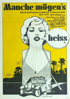 Some Like It Hot starring Marilyn Monroe, Tony Curtis & Jack Lemmon (German movie poster) . Jack Lemmon, Some Like It Hot, Vintage Movies, Vintage Posters, Witness For The Prosecution, Marilyn Monroe Movies, Film Poster Design, Gangster, Foreign Movies