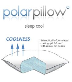 Hate warm pillows?  Polar Pillow stays cool so you fall asleep relaxed and wake up refreshed!