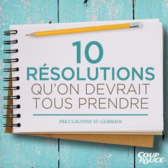 10 résolutions qu'on devrait tous prendre - Coup de Pouce