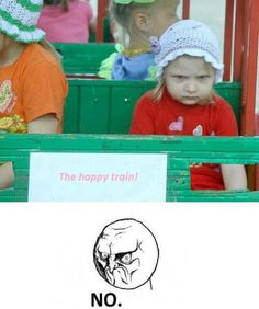 The irritable f&*%ked up, get me off this train look!