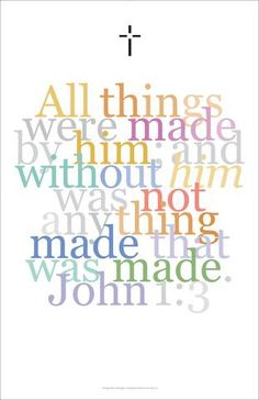 "Biblical Poster 16, John 1:3, ""All things were made by him..."""