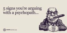 5 Signs You're Arguing With A Psychopath - Higher Perspective