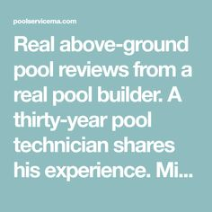 Real above-ground pool reviews from a real pool builder. A thirty-year pool technician shares his experience. Mike's Top 10 List will Save you Time and Money.