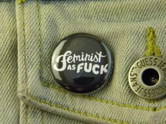 1 Pin Back Button Feminist as Fuck 1649 by VanebulaPins on Etsy, $1.50