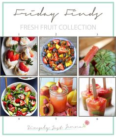 Simply Just Jenna: Friday Finds - Fresh Fruit Collection - June 2014 #recipe #summer