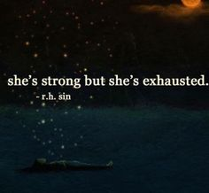 """My life :""""she's strong but she's exausted""""❤️"""