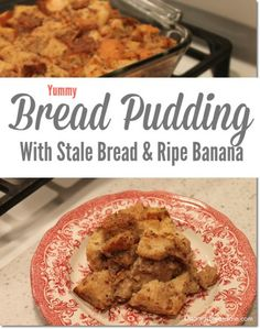 Make bread pudding with stale bread & a ripe banana! Dagmar's Home DagmarBleasdale.com #baking #breadpudding #recipe #dessert