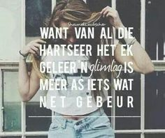 want van al die hartseer het ek geleer dat 'n glimlag is meer as iets wat net gebeur Song Quotes, Music Quotes, Words Quotes, Qoutes, Life Quotes, Sayings, Favorite Quotes, Best Quotes, Afrikaanse Quotes