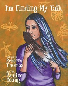 EBook I'm Finding My Talk Author Rebecca Thomas and Pauline Young New Children's Books, Got Books, The Word Alive, Slam Poetry, Poems Beautiful, Personal History, Friends Show, Spoken Word, Book Format