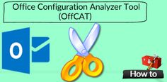 Using Office Configuration Analyzer Tool (OffCAT) for troubleshooting Outlook - http://o365info.com/using-office-configuration-analyzer/