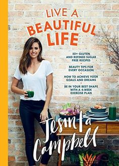 Live a Beautiful Life - In this beautifully illustrated book Jesinta will share her advice on staying motivated, inspired and healthy.