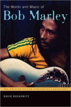 *The Words and Music of Bob Marley* by David Moskowitz. More fantastic books, pictures and videos of *Bob Marley* on: https://de.pinterest.com/ReggaeHeart/