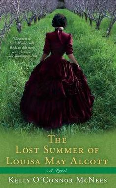 The Lost Summer of Louisa May Alcott by Louisa May Alcott ~ 4 out of 5