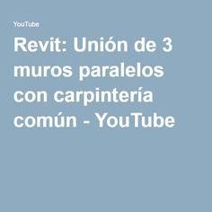 Revit: Unión de 3 muros paralelos con carpintería común - YouTube