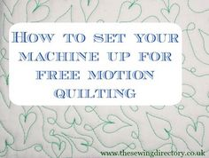 Setting your sewing machine up for free motion quilting