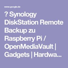 ▷ Synology DiskStation Remote Backup zu Raspberry Pi / OpenMediaVault | Gadgets | Hardware, Software