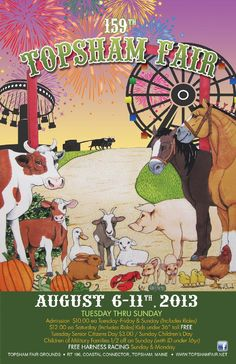 Among the many great summer fairs in Maine, the annual Topsham Fair - August 6th - 11th, 2013.