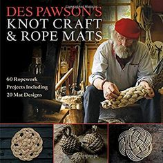 Buy Des Pawson's Knot Craft and Rope Mats: 60 Ropework Projects Including 20 Mat Designs by Des Pawson and Read this Book on Kobo's Free Apps. Discover Kobo's Vast Collection of Ebooks and Audiobooks Today - Over 4 Million Titles! Knots Guide, How To Make Rope, Macrame Patterns, Key Fobs, Tie Knots, Book Crafts, Book Recommendations, Book Format, Crafty