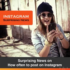 Surprising News on How Often to Post on Instagram