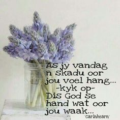 God se hand waak oor ons Evening Greetings, Afrikaanse Quotes, Get Well Wishes, Goeie More, Inspirational Qoutes, Good Morning Wishes, Morning Messages, New Crafts, Something Beautiful