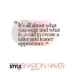 """""""It's all about what you wear and what to avoid to create a taller and leaner appearance.""""  For more daily stylist tips + style inspiration, visit: https://focusonstyle.com/styleword/ #fashionquote #styleword"""