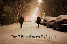 The 7 Best Places To Propose from rusticweddingchic.com ~ soo cute!