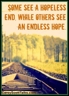 Some see a hopeless end, while others see an endless hope Clever Quotes, Great Quotes, Inspirational Quotes, Girly Quotes, Me Quotes, Faith In Love, Positive Words, Bible Verses Quotes, Meaningful Words