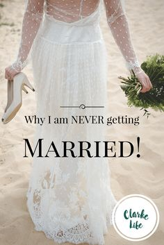 Why I'm never getting married…