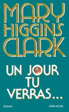 Un jour tu verras... de Mary Higgins Clark, http://www.amazon.fr/dp/B005OQD14M/ref=cm_sw_r_pi_dp_8A3Qrb1405XFW