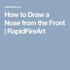 How to Draw a Nose from the Front | RapidFireArt