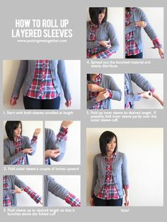 Putting Me Together: How to Roll Up Layered Sleeves -- I love how she wears a lot of cardigans with button-downs, and rolls the sleeves. Currently I only have 3/4 sleeve cardigans -- I always hate that they're not long-sleeved, but I know when I do wear long-sleeves, there are times when I want to roll them up! Here's the solution!