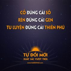 CỐ đúng cái SỐ RÈN đúng cái GEN TU LUYỆN đúng cái THIÊN PHÚ www.tudoimoi.com