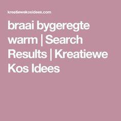 "Search Results for ""braai bygeregte warm"" – Kreatiewe Kos Idees Garden Tips, Kos, Warm, Search, Kitchen, Recipes, Scones, Cooking, Searching"