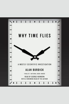 Why Time Flies: A Mostly Scientific Investigation on Scribd