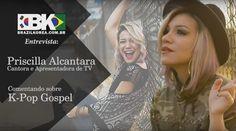 Conhecendo Kpop Gospel com Priscilla Alcântara