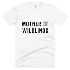 Tee - Mother Of Wild