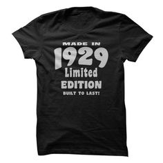 MADE IN 1929, LIMITED EDITION, BUILT TO LAST! T-SHIRTS, HOODIES, SWEATSHIRT (19$ ==► Shopping Now)