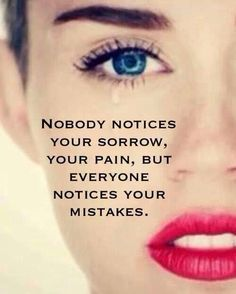 Although I don't exactly like Miley Cyrus, I do agree with this quote.  I don't know anything really about her or anything, but what if there is something more to her then her mistakes? She is a human being after all.