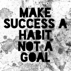 Make success a habit, not a goal Fitness Motivation / Fitness Blog - Follow for more!