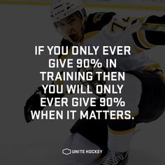 If you only ever give 90% in training then you will only ever give 90% when it matters. #quote #motivational #hockey (Basketball Motivation)