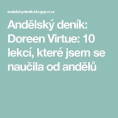 Doreen Virtue, Quotes, People, Relax, Travel, Astrology, Psychology, Quotations, Viajes