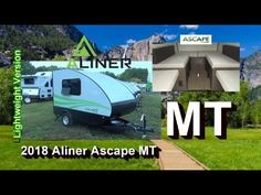 Coming less than a year after the introduction of the Ascape, Aliner is rolling out the Ascape MT, a lighter version of the original weighing pounds. 170 Pounds, Small Travel Trailers, Recreational Vehicles, Rv, Motorhome, Small Camper Trailers, Camper Van, Caravan Van, Campers
